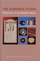 The Athenian citizen : democracy in the Athenian Agora