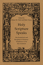 Holy Scripture speaks : the production and reception of Erasmus' Paraphrases on the New Testament