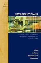 Retirement plans : 401(k)s, IRAs, and other deferred compensation approaches