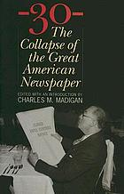30 : the collapse of the great American newspaperThirty (30) : the collapse of the great American newspaper