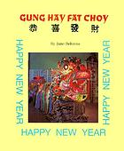 Gung hay fat choy = Happy new year