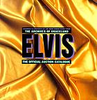 Elvis Presley : the official auction catalogue