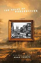 The rules of perspective : a novel