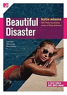 Beautiful disaster : a fast girls, hot boys novel