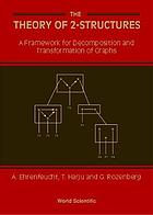 The theory of 2-structures : a framework for decomposition and transformation of graphs