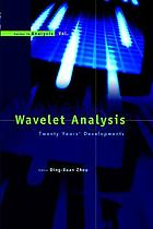 Wavelet analysis : twenty years' developments : proceedings of the International Conference of Computational Harmonic Analysis : Hong Kong, China, 4-8 June 2001