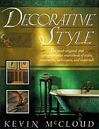 Decorative style : the most original and comprehensive sourcebook of styles, treatments, techniques, and materials