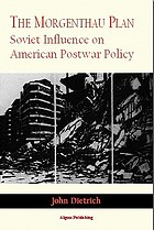 The Morgenthau Plan Soviet influence on American postwar policy