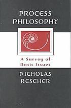 Process philosophy : a survey of basic issues