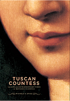 Tuscan countess : the life and extraordinary times of Matilda of Canossa