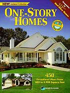 One-story homes : over 450 designs for single-level living : 800 square-foot vacation homes to 4,900 square-foot luxury estates