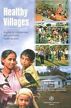 Healthy villages a guide for communities and community health workers