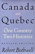Canada and Quebec : one country, two histories