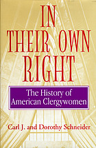 In their own right : the history of American clergywomen