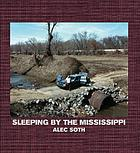 Alec Soth : Sleeping by the Mississippi