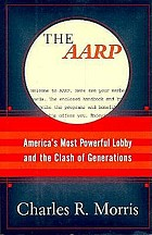 The AARP : how it got that way, what it should do now, and what it means to you