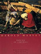 Harold Harvey : painter of Cornwall