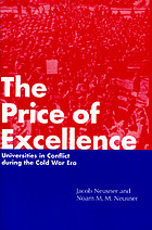 The price of excellence : universities in conflict during the Cold War era