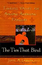 The ties that bind : timeless values for African American families