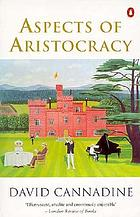 Aspects of aristocracy : grandeur and decline in modern Britain
