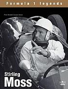 Stirling Moss : the champion without a crown