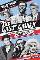 The last laugh : the world of the stand-up comics