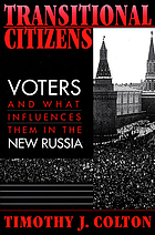 Transitional citizens : voters and what influences them in the new Russia