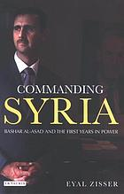 Commanding Syria Bashar al-Asad and the first years in power