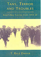 Tans, terror, and troubles : Kerry's real fighting story, 1913-1923