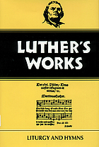 Luther's works : liturgy and hymns