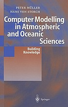 Computer modelling in atmospheric and oceanic sciences : building knowledge