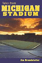 Tales from Michigan Stadium