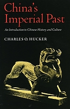 China's imperial past : an introduction to Chinese history and culture