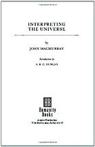 Interpreting the universe