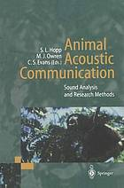 Animal acoustic communication : sound analysis and research methods