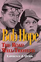 Bob Hope : the road well-traveled