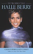 Introducing Halle Berry : a biography