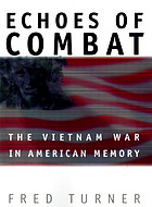Echoes of combat : the Vietnam war in American memory
