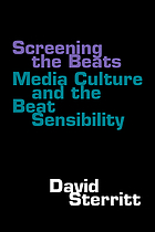 Screening the Beats : media culture and the Beat sensibility