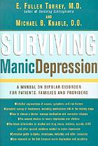 Surviving manic depression : a manual on bipolar disorder for patients, families, and providers