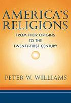 America's religions : from their origins to the twenty-first century