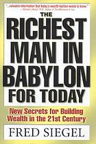The richest man in Babylon for today : new secrets for building wealth in the 21st century