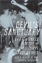 Devil's sanctuary : an eyewitness history of Mississippi hate crimes