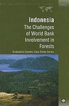 Indonesia the Challenges of World Bank Involvement in Forests
