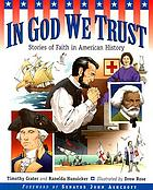 In God we trust : stories of faith in American history