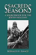 Sacred seasons : a sourcebook for the Jewish holidays