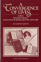 A convergence of lives : Sofia Kovalevskaia, scientist, writer, revolutionary