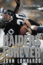 Raiders forever : stars of the NFL's most colorful team recall their glory days