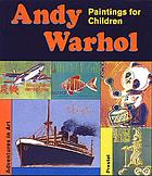 Andy Warhol : paintings for children