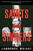 Saints & sinners : Walker Railey, Jimmy Swaggart, Madalyn Murray O'Hair, Anton LaVey, Will Campbell, Matthew Fox